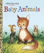 Baby Animals : A Little Golden Book Classic - Garth Williams