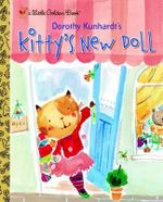 Kitty's New Doll : A Little Golden Book - Dorothy Kunhardt