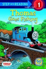 Thomas Goes Fishing : Step into Reading Books Series : Step 1 - Wilbert Vere Awdry
