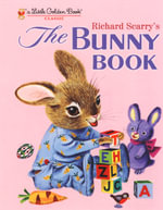 The Bunny Book : A Little Golden Book Classic - Patricia M. Scarry