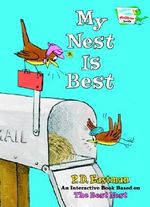 My Nest is Best : Bright and Early Playtime Books (Hardcover) - P. D. Eastman