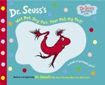 Wet Pet, Dry Pet, Your Pet, My Pet : Dr. Seuss Nursery Collection - Dr Seuss