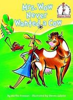 Mrs Wow Never Wanted a Cow : I Can Read It All by Myself Beginner Book Series - Martha Freeman