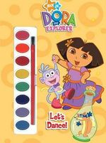 Lets Dance! : Dora the Explorer (Activity Book with Paint Brush and Paint) - Golden Books