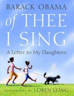 Of Thee I Sing : A Letter to My Daughters - Barack Obama