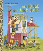 House That Jack Built : A Little Golden Book Classic - J.P. Miller