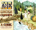 Abe Lincoln Crosses a Creek : A Tall, Thin Tale (Introducing His Forgotten Frontier Friend) - Deborah Hopkinson