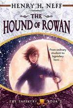 The Hound of Rowan : Tapestry (Yearling Books) - Henry H Neff