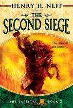 The Second Siege : Book Two of the Tapestry - Henry H Neff