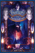 The Fiend and the Forge : The Tapestry Series : Book 3 - Henry H Neff