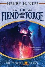 The Fiend and the Forge : Tapestry (Paperback) - Henry H Neff