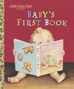 Baby's First Book : A Little Golden Book Classic - Garth Williams