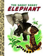 The Saggy Baggy Elephant - Kathryn Jackson