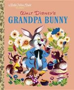 Grandpa Bunny : Little Golden Books (Random House) - Jane Werner