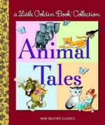 Animal Tales : Nine Beloved Classics - Golden Books