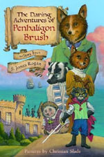 The Daring Adventures of Penhaligon Brush - Sally Jones Rogan