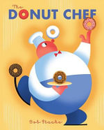 The Donut Chef : Golden Classics (Hardcover) - Bob Staake