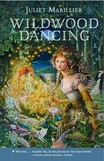 Wildwood Dancing - Juliet Marillier