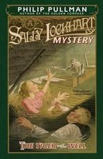 The Tiger in the Well : Sally Lockhart Mysteries - Philip Pullman