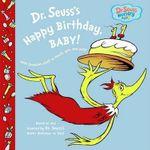 Dr. Seuss's Happy Birthday, Baby! : Dr. Seuss Nursery Collection - Dr. Seuss