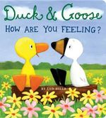 Duck & Goose, How Are You Feeling? - Tad Hills