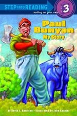 Paul Bunyan : My Story : Step into Reading Books Series : Step 3 - David L. Harrison