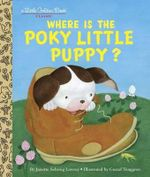 Where is the Poky Little Puppy? : Little Golden Book - Janette Sebring Lowrey