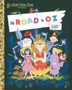 Road to Oz : A Little Golden Book Classic - L. F. Baum