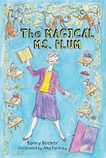 The Magical Ms. Plum - Bonny Becker