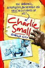Gorilla City : Charlie Small Journals : Book 11 - Charlie Small