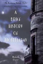A Brief History of Montmaray : The Montmaray Journals : Book 1 - Michelle Cooper