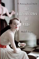 The FitzOsbornes In Exile : The Montmaray Journals : Book 2 - Michelle Cooper