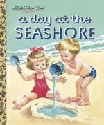 A Day at the Seashore : A Little Golden Book Classic - Kathryn Jackson