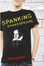 Spanking Shakespeare - Jake Wizner