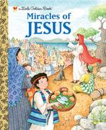 Miracles of Jesus : A Little Golden Book - Pamela Broughton
