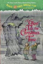 A Ghost Tale for Christmas Time : A Ghost Tale for Christmas Time - Mary Pope Osborne