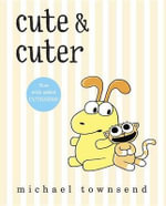 Cute & Cuter - Michael Townsend