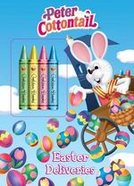 Peter Cottontail Easter Deliveries : Color Plus Chunky Crayons - Golden Books