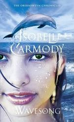 Wavesong : The Obernewtyn Chronicles : Book 5 - Isobelle Carmody