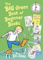 The Big Green Book of Beginner Books : I Can Read It All by Myself Beginner Book Series - Dr Seuss