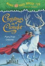 Christmas In Camelot : Magic Tree House Series : Book 29 - Mary Pope Osborne