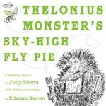 Thelonius Monster's Sky-High Fly Pie - Judy Sierra