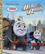 Hero of the Rails (Thomas & Friends) : Little Golden Book - Reverend Wilbert Vere Awdry