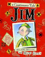 Jim : A Cautionary Tale - Hilaire Belloc