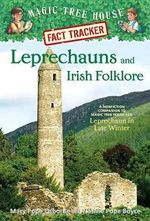 Leprechauns and Irish Folklore : Magic Tree House Research Guide : A Nonfiction Companion to Leprechaun in Late Winter - Mary Pope Osborne