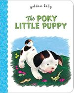 The Poky Little Puppy : Golden Baby - Janette Sebring Lowrey