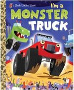 I'm a Monster Truck : A Little Golden Book - Dennis Shealy