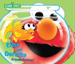 Elmo and Dorothy: Sesame Street : Friends Forever! - Ruth Anne Tieman