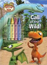 Call of the Wild!  : Dinosaur Train - Jason Fruchter
