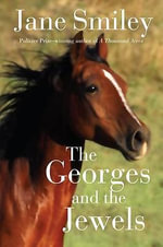 The Georges and the Jewels : Book One of the Horses of Oak Valley Ranch - Jane Smiley